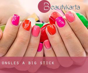 Ongles à Big Stick